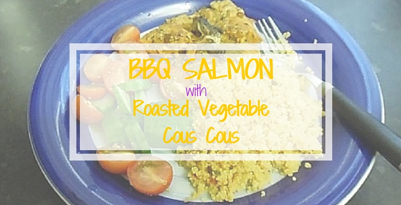 BBQ Salmon with Roasted Vegetable Cous Cous | Lifeparenthoodfamily.co.uk